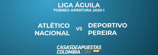 Liga Águila - Pronósticos de Fútbol: Atlético Nacional vs. Deportivo Pereira