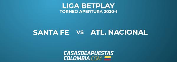 Liga Águila - Santa Fe vs Atlético Nacional - Pronóstico de Fútbol - 08/03/20