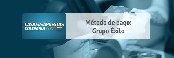 Grupo Éxito: Método de Pago en las casas de apuestas de Colombia