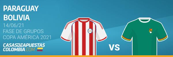 Apuestas y Pronósticos: Paraguay vs. Bolivia 14/06/21 - Copa América 2021 - Casasdeapuestas-colombia.com